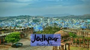 Read more about the article Best Places to visit in Jodhpur – Blue City of India