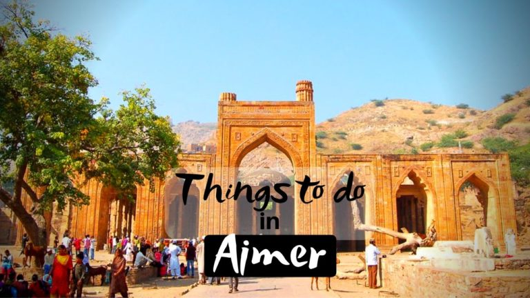 Read more about the article 11 Best Things To Do in Ajmer for Peaceful Journey