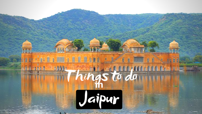 Read more about the article 11 Best Things To Do in Jaipur for Thrilling Trip in 2020