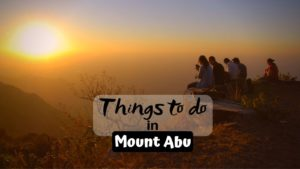 Read more about the article Exciting Things To Do in Mount Abu for Thrilling Trip