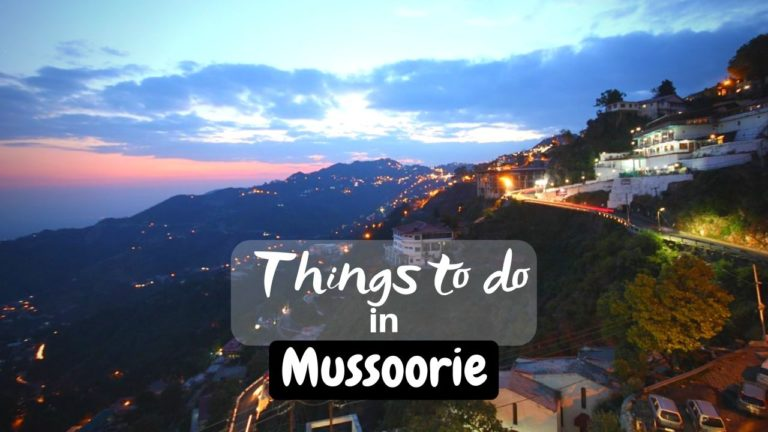Read more about the article 11 Best things to do in Mussoorie – Queen of the Hill Stations