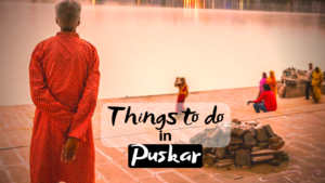 Read more about the article Best Things To Do in Pushkar for Spectacular Journey