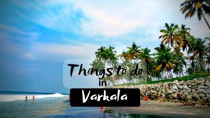 Read more about the article 11 Famous Fascinating Things to do in Varkala for an enjoyable Holiday