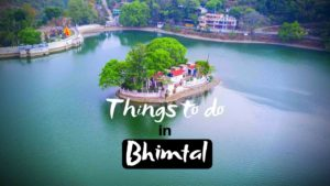 Read more about the article Best Things to do in Bhimtal for Adventure Trip