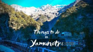 Read more about the article Best Exciting Things to do in Yamunotri Dham