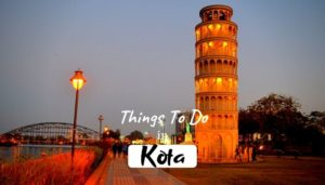 Read more about the article 8 Amazing Activities or Things To Do in Kota in 2020
