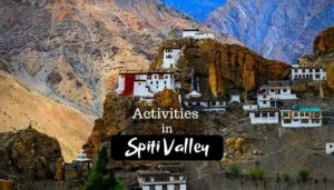 Read more about the article 10 Best Things To Do in Spiti Valley for Adventure Trip